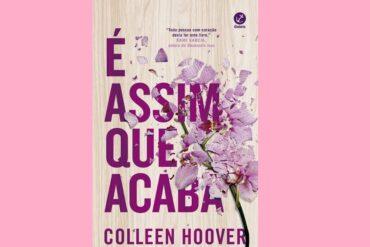 É Assim Que Acaba | Livro de Colleen Hoover ganhará adaptação
