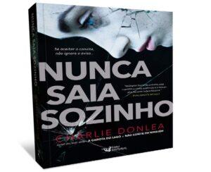 NUNCA SAIA SOZINHO   Resenha sobre o novo livro de Charlie Donlea