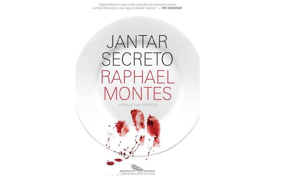 Jantar Secreto | Saiba mais sobre esta obra-prima de Raphael Montes