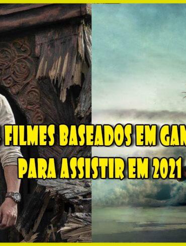 4 filmes baseados em games para assistir em 2021