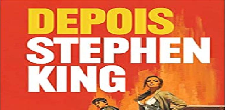 DEPOIS- Lançamento de Stephen King mistura sobrenatural com aventura
