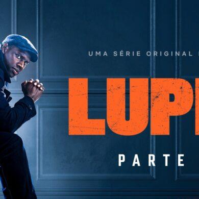 Lupin | Netflix divulga trailer da segunda temporada